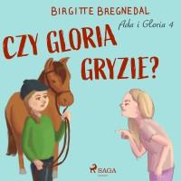Ada i Gloria 4. Czy Gloria gryzie?
