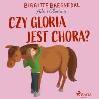 Ada i Gloria 5. Czy Gloria jest chora?