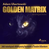 Golden Matrix. Jak nawiązać efektywny kontakt