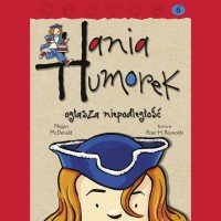 Hania Humorek ogłasza niepodleglość