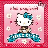 Hello Kitty. Klub przyjaciół