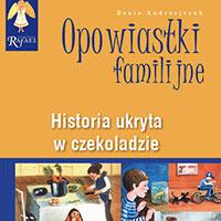 Opowiastki Familijne. Historia ukryta w czekoladzie