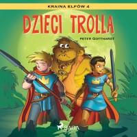 Kraina Elfów 4. Dzieci trolla