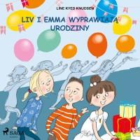 Liv i Emma wyprawiają urodziny