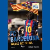 MALI MISTRZOWIE. FC Barcelona. Więcej niż futbol