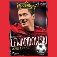 MALI MISTRZOWIE. Lewandowski - Wygrane marzenia