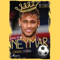 MALI MISTRZOWIE. Neymar. Czarodziej futbolu