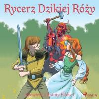 Opowieść z Krainy Elfów 1. Rycerz Dzikiej Róży