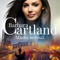 Maska miłości. Ponadczasowe historie miłosne Barbary Cartla