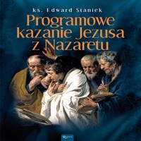 Tajemnice Ewangelii (Tom 3). Programowe kazanie Jezusa z Nazaretu