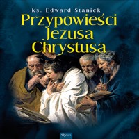 Tajemnice Ewangelii (Tom 5). Przypowieści Jezusa Chrystusa