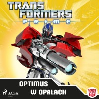 Transformers Prime. Optimus w opałach