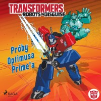 Transformers Robots in Disguise. Próby Optimusa Prime'a