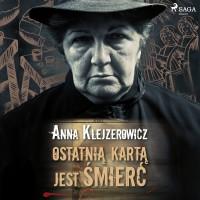 Weronika Daglewska. Ostatnią kartą jest śmierć