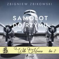 Willa Morena. Tom 2. Samolot do Rzymu