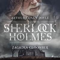 Sherlock Holmes. Zagadka Cloomber