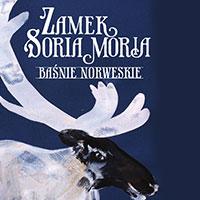 Zamek Soria Moria cz. 2. Baśnie norweskie