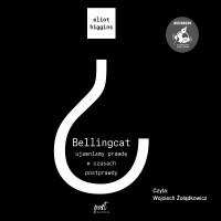 Bellingcat: ujawniamy prawdę w czasach postprawdy