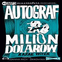 Bzik i Makówka przedstawiają: Autograf za milion dolarów
